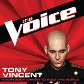 Everybody Wants To Rule The World by Tony Vincent
