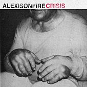 Crisis by Alexisonfire