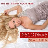 Play & Download Disco Divas - New Edition (The Best Female Vocal Trax) by Various Artists | Napster