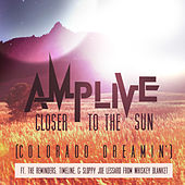 Play & Download Closer to the Sun (Colorado Dreamin') by Amp Live | Napster