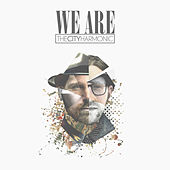 Play & Download We Are by The City Harmonic | Napster