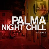 Palma Night Chill, Vol. 2 (Finest Balearic Chill Out Tunes) by Various Artists