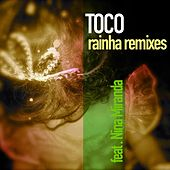 Rainha Remixes by Toco