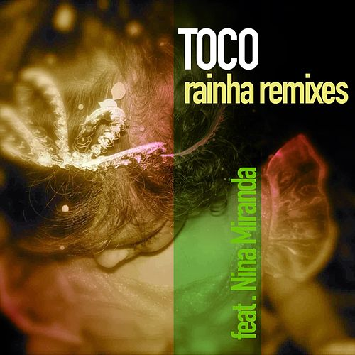 Play & Download Rainha Remixes by Toco | Napster