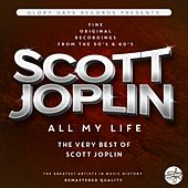 Play & Download All My Life (The Very Best Of Scott Joplin) by Scott Joplin | Napster