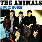 Boom Boom by The Animals