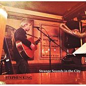 Play & Download Strange Sounds in the City by Stephen King | Napster