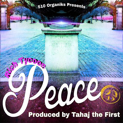 Play & Download Peace by Rich Tycoon | Napster