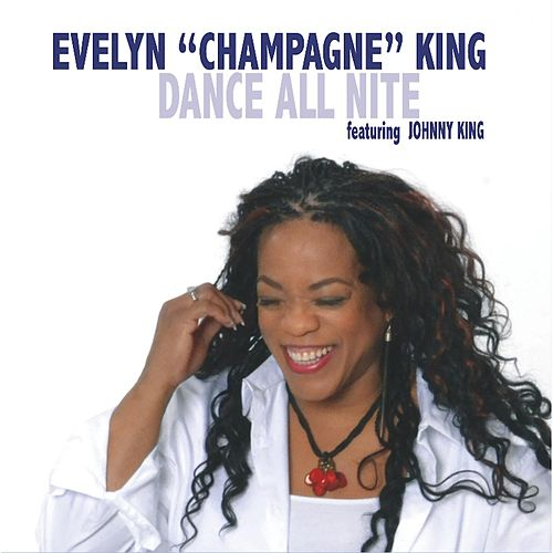 Play & Download Dance All Nite by Evelyn Champagne King | Napster