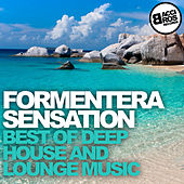 Play & Download Formentera Sensation - Best of Deep House and Lounge Music by Various Artists | Napster