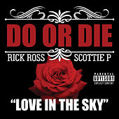 Play & Download Love in the Sky by Do or Die | Napster
