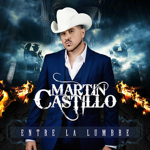 Play & Download Entre la Lumbre by Martin Castillo | Napster