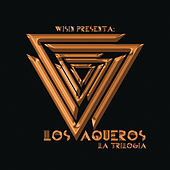 Play & Download Los Vaqueros: La Trilogía by Wisin | Napster