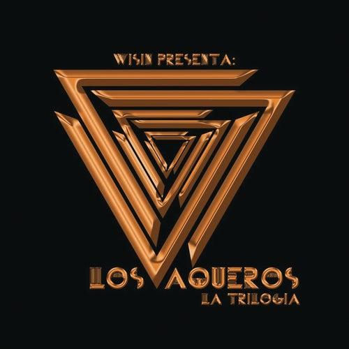 Play & Download Los Vaqueros: La Trilogía by Wisin | Napster