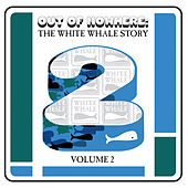 Out Of Nowhere: The White Whale Story, Vol. 2 by Various Artists