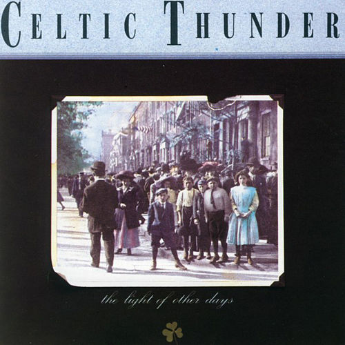 Play & Download The Light Of Other Days by Celtic Thunder | Napster
