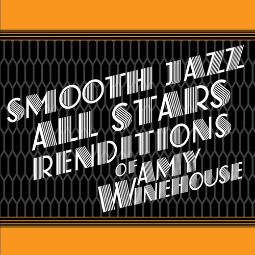 Smooth Jazz All Stars Renditions of Amy Winehouse by Rick James Tribute Band