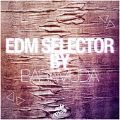 EDM Selector By Baramuda by Various Artists
