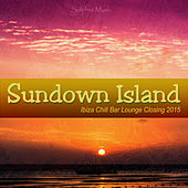 Play & Download Sundown Island (Ibiza Chill Bar Lounge Closing 2015) by Various Artists | Napster