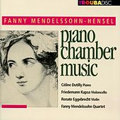 Mendelssohn-Hensel: Piano Chamber Music by Various Artists