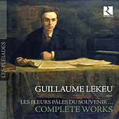 Play & Download Lekeu: Les fleurs pâles du souvenir – Complete Works by Various Artists | Napster