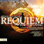 Play & Download Arthur Gottschalk: Requiem for the Living by Various Artists | Napster