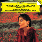 Play & Download Chopin: Piano Concerto No.2 In F Minor, Op. 21; 24 Preludes, Op. 28 by Maria Joao Pires | Napster