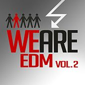 Play & Download We Are EDM, Vol. 2 by Various Artists | Napster