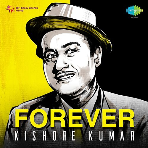 Play & Download Forever Kishore Kumar by Kishore Kumar | Napster