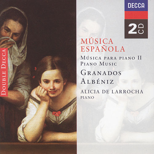 Play & Download Spanish Music for Piano II - Albéniz/Granados by Alicia De Larrocha | Napster