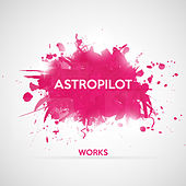 Play & Download Astropilot Works by Astropilot | Napster