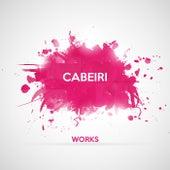 Play & Download Cabeiri Works by Cabeiri | Napster