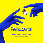 Play & Download Something To Live For by Felix Cartal | Napster
