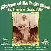 Play & Download Masters of the Delta Blues: The Friends of Charlie Patton by Various Artists | Napster