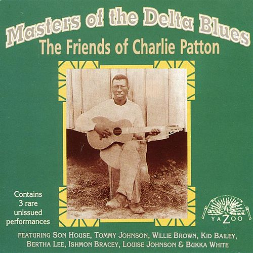 Masters of the Delta Blues: The Friends of Charlie Patton by Various Artists