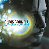 Play & Download Euphoria Mourning by Chris Cornell | Napster