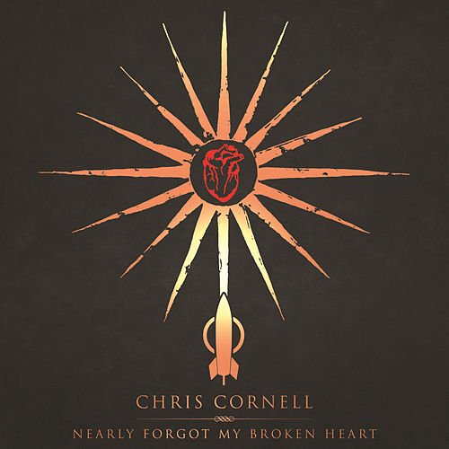Play & Download Nearly Forgot My Broken Heart by Chris Cornell | Napster