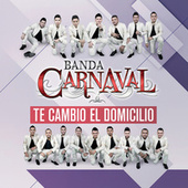 Play & Download Te Cambio El Domicilio by Banda Carnaval | Napster