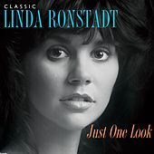 Just One Look: Classic Linda Ronstadt (2015 Remastered Version) by Linda Ronstadt