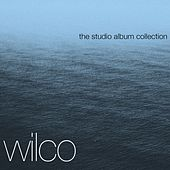 Play & Download The Complete Studio Albums by Wilco | Napster