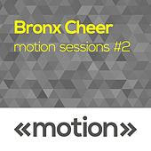 Play & Download Motion Sessions #2 by Bronx Cheer | Napster