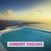 Play & Download Ambient Dreams by Various Artists | Napster