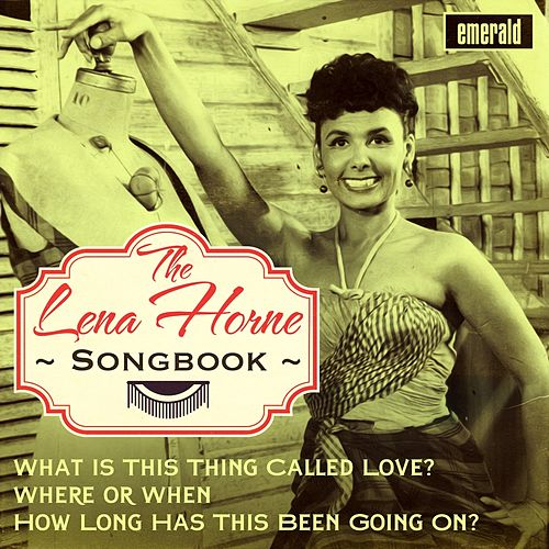 Play & Download The Lena Horne Songbook by Lena Horne | Napster