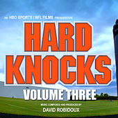 Play & Download Hard Knocks, Vol. 3 (Soundtrack from the HBO Series) by David Robidoux | Napster