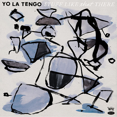 Stuff Like That There von Yo La Tengo