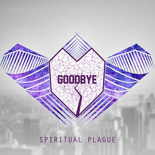 Play & Download Goodbye by Spiritual Plague | Napster