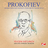 Play & Download Prokofiev: Romeo and Juliet, Fantasy Overture in F Major, Op. 64 (Digitally Remastered) by Yevgeni Svetlanov | Napster