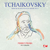 Play & Download Tchaikovsky: Marche Slave in B-Flat Minor, Op. 31 (Digitally Remastered) by Marko Munih | Napster