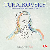 Play & Download Tchaikovsky: Chanson Triste for Piano, Op. 40, No. 2 (Digitally Remastered) by Dubravka Tomsic | Napster