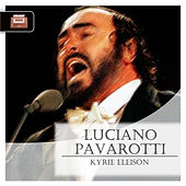 Play & Download Kyrie eleison by Luciano Pavarotti | Napster